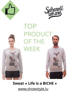 Life is a Biche ! Sweat Spharell We Are on www.showstyle.lu