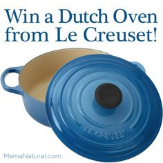 #Giveaway! Win a beautiful #LeCrueset #DutchOven in your choice of color at http://MamaNatural.com