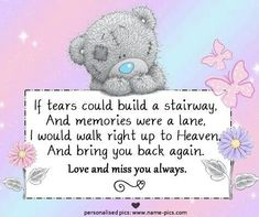 Missing Quotes : by Motivational I Miss My Daughter, Miss My Mom, Mom And Dad, Tatty Teddy, Bob Marley, Teddy Bear Quotes, Teddy Bear Pictures, Teddy Images, Missing My Son