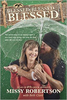 Blessed, Blessed . . . Blessed: The Untold Story of Our Family's Fight to Love Hard, Stay Strong, and Keep the Faith When Life Can't Be Fixed by Missy Robertson