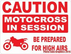 Caution Motocross in Session Sign