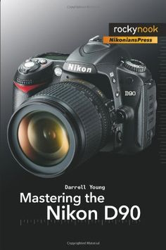 Bestseller Books Online Mastering the Nikon D90 Darrell Young $23.07  - http://www.ebooknetworking.net/books_detail-1933952504.html