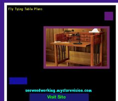 Fly Tying Table Plans 200146 - Woodworking Plans and Projects!