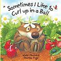 Sometimes I Like To Curl Up In A Ball - No matter how many times this gets read, we still love it!