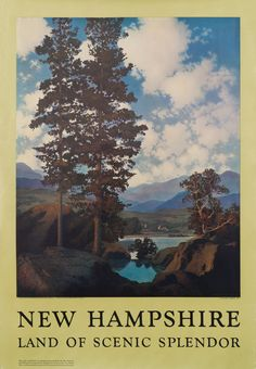 New Hampshire - Land of Scenic Splendor                  by Maxfield Parrish