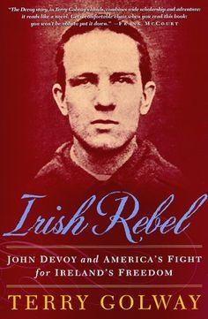 Irish Rebel: John Devoy and America's Fight for Ireland's Freedom