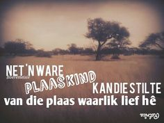 Dis waar*** Dit praat met my siel Donna Lee, Afrikaanse Quotes, Relationship Texts, Quotes And Notes, My Land, Farm Life, Country Life, Like You, Qoutes