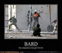 BARD - Demotivational Posters to Demotivate You - Work Harder, Not Smarter. Dnd Funny, Hilarious, Humor Nerd, Nerd Jokes, Gamer Humor, Video Game Memes, Video Games, Demotivational Posters, Military Humor