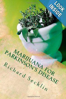 001620ab1cc Marijuana for Parkinson s Disease  Cannabis Research   the Miracle Plant  for Parkinson s  Richard Secklin  9781477420249  Amazon.com  Books