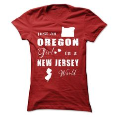 OREGON GIRL IN NEW JERSEY Are you proud of your homeland and loved it endlessly? Get one today and represent by wearing it proudly!  See more at Designer: iziOREGON,NEW JERSEY
