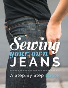 Sewing Your Jeans: A Step by Step Ebook // Closet Case Files Mehr