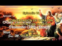 SATSANG Temp.3 - Epis 16 _Sri M  Kishore _CONVERSACIÓN DE CORAZÓN A CORA...