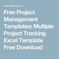 Free Project Management Templates: Multiple Project Tracking Excel Template Free Download