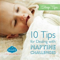 10 Tips for Dealing with Naptime Challenges - Cloud b