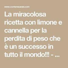 La miracolosa ricetta con limone e cannella per la perdita di peso che è un successo in tutto il mondo!!! - Corriere Serale