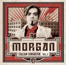 2012: Morgan - Italian songbook vol.2    Info: http://www.metamorgan.it/discografia/morgan.html