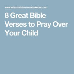 8 Great Bible Verses to Pray Over Your Child