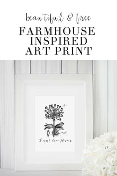 "Want to download this beautiful farmhouse inspired art print?  This free printable will add a touch of fixer upper inspired décor to your home.  With a quote that reads ""I must have flowers, always and always"" this print, designed by Andi Coleman Designs, is a nod to timeless vintage simplicity as well as JoJo's favorite passage, which was featured in Magnolia journal!  Hop over to the Home Beautifully resource collection for this free instant download for affordable, budget friendly h.."