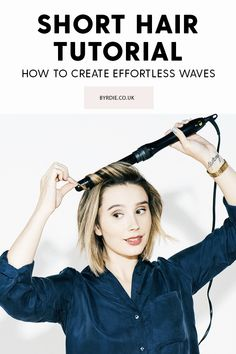 The Ultimate Tutorial for How to Curl Short Hair and Create Beachy Waves.