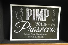 PIMP YOUR PROSECCO wedding party sign print poster CHALKBOARD CHALK STYLE RUSTIC