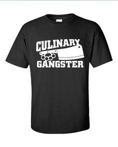 Culinary Gangster Chef prep Cook food foodie restaurant geek cool Printed T-Shirt Tee Shirt Mens Ladies Womens dad Funny mad labs ML-229