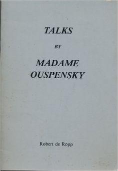 TALKS BY MADAME OUSPENSKY by Robert S. De Ropp