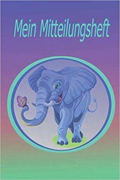 Mein Mitteilungsheft: Elefant: Amazon.de: Kinga Kovacs: Bücher Kovacs, Grinch, Amazon, Fictional Characters, Art, Craft Art, Amazons, Riding Habit, Amazon River