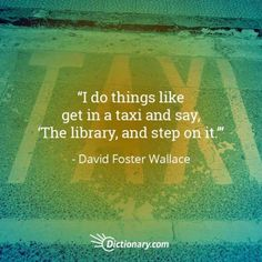 Quotable – David Foster Wallace - Writers Write