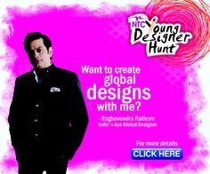 Are you Fashion Designer? Submit you Dream Design now. Raghvendra Rathore to overlook NTC 'Young Designer' hunt. - India
