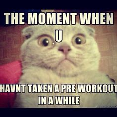 Haha gym humor. This is me every time I take that crap!