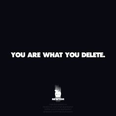 --------------- I delete, therefore I am.