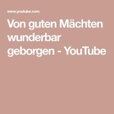 Von guten Mächten wunderbar geborgen - YouTube Bergen, Dietrich Bonhoeffer, Choir, Youtube, Music, Christian, Greek Chorus, Choirs, Glee