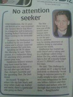 Tom Hiddleston ~ No Attention Seeker