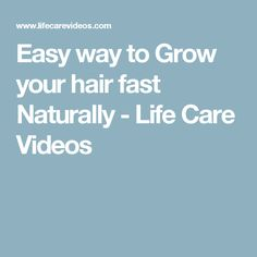 Easy way to Grow your hair fast Naturally - Life Care Videos