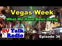 Las Vegas Week, What We Have Been Doing | RV Life | RV Talk Radio Ep.36