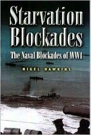 The Starvation Blockades: Naval Blockades of WWI