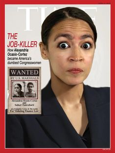 Wanted: The Job Killer How became America's dumbest Congresswoman Liberal Hypocrisy, Socialism, Party Fail, Political Quotes, Funny Messages, Stupid People, Dumb And Dumber, Humor, Sayings