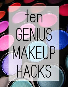 10 great makeup hacks