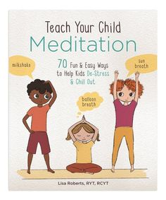 Busters Busters activities Busters for kids Busters ideas Teach Your Child Meditation: 70 Fun & Easy Ways To Help Kids De-stress And Chill Out, Book by Lisa Roberts (Paperback) Mindfulness Books, Mindfulness For Kids, Easy Meditation, Meditation Benefits, Massage, Step Workout, Stress Busters, How To Gain Confidence, Yoga For Kids