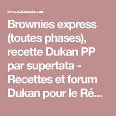 Brownies express (toutes phases), recette Dukan PP par supertata - Recettes et forum Dukan pour le Régime Dukan