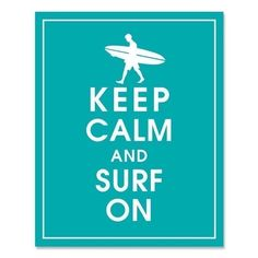 Keep Calm and Surf On  8x10 Print Surfer Boy by KeepCalmShop, $10.00