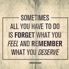 Remember what you deserve love quotes quotes quote quotes and sayings image quotes picture quotes
