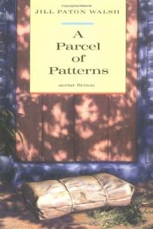 A Parcel of Patterns (Aerial Fiction) , 978-0374457433, Jill Paton Walsh, Farrar, Straus and Giroux (BYR); Reprint edition