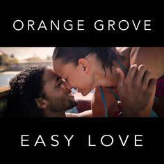Orange Grove - Easy Love (Official Music Video)