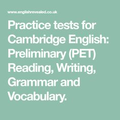 Practice tests for Cambridge English: Preliminary (PET) Reading, Writing, Grammar and Vocabulary. Cae Cambridge, Cambridge Exams, Cambridge English, English Speaking Skills, English Reading, Teaching English, Writing Test, English For Beginners, Grammar And Vocabulary