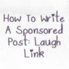 How To Write a Sponsored Post: Laugh Link