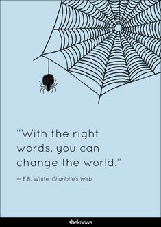 Our favorite 'Charlotte's Web' quotes about life and friendship Charlottes Web Quotes, Charlottes Web Activities, Charlotte's Web Book, Book Quotes, Life Quotes, Career Quotes, Success Quotes, Quotes Quotes, Quotable Quotes