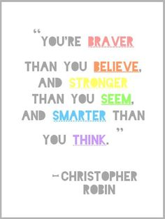 - Christopher Robin to Pooh