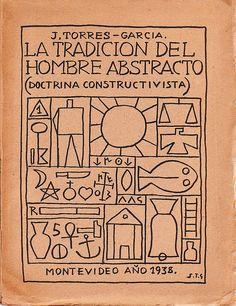 La Tradicion Del Hombre Abstracto   (Doctrina Constructivista)   Joaquin  Torres Garcia   Montevideo, 1938 The Cosmos Lies In The Conflict B.