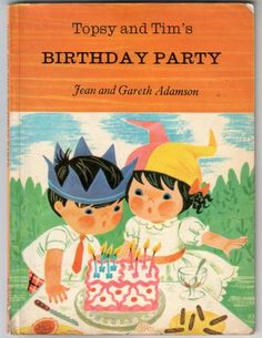 Topsy and Tim's Birthday Party by Jean Adamson and Gareth Adamson
